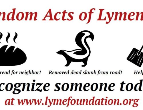 "Help Lyme Foundation Recognize ""Random Acts of Lymeness"""