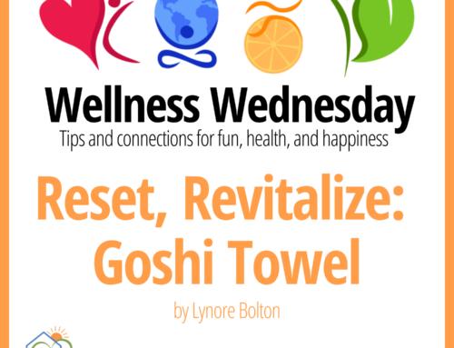 Reset, Revitalize: Goshi Towel – Wellness Wednesday