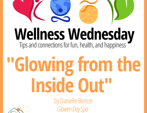 """Glowing from the Inside Out"" – Wellness Wednesday"