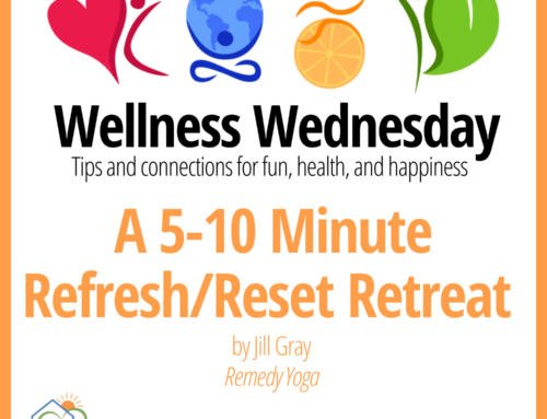 A 5-10 Minute Refresh/Reset Retreat – Wellness Wednesday