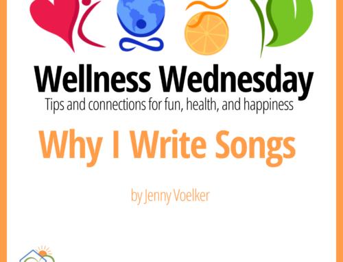 Why I Write Songs – Wellness Wednesday