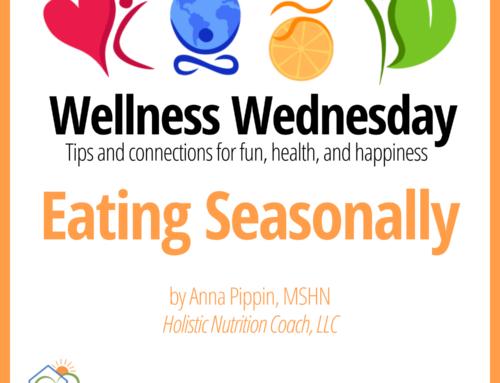 Eating Seasonally – Wellness Wednesday